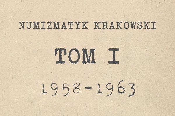 Numizmatyk Krakowski tom I