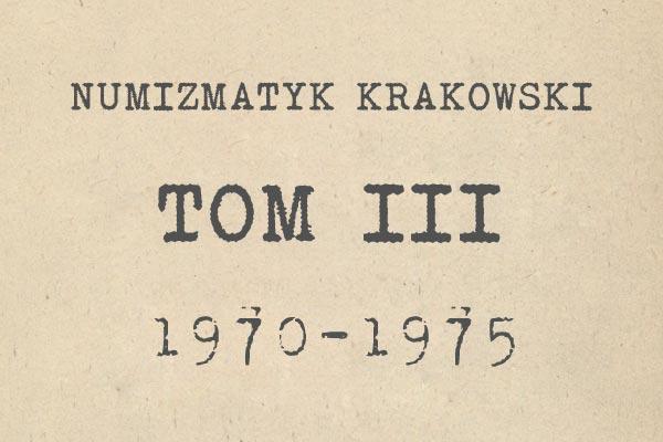 Numizmatyk Krakowski tom III