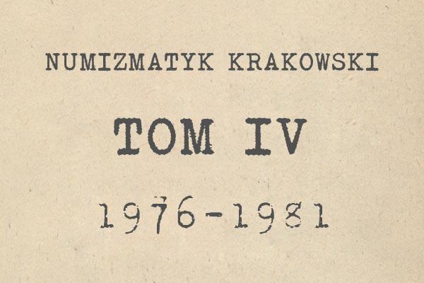 Numizmatyk Krakowski tom IV