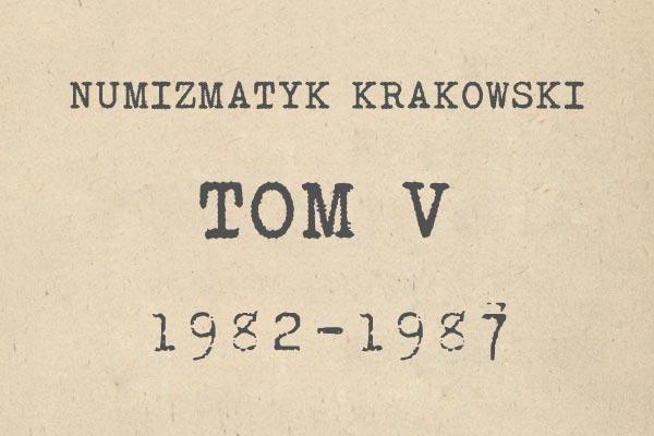 Numizmatyk Krakowski tom V